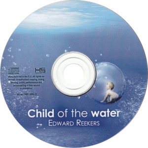 Edward Reekers - Child of the water / NL