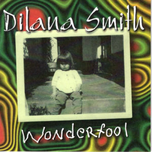 Dilana Smith - Wonderfool / NL