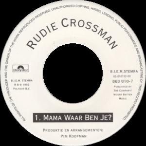 Rudie Crossman - Mama waar ben je? / NL