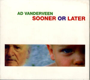 Ad Vanderveen - Sooner or later / NL